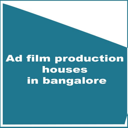 Ad film production houses in bangalore