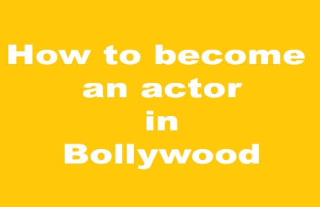 How to become an actor in Bollywood-2021