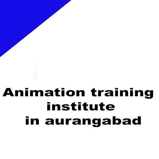 Animation training institute in aurangabad